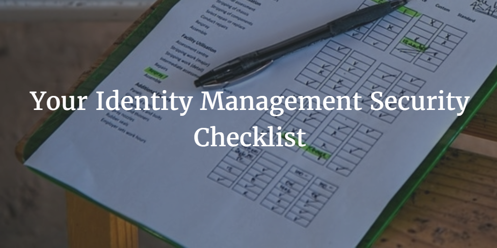 Your Identity Management Security Checklist