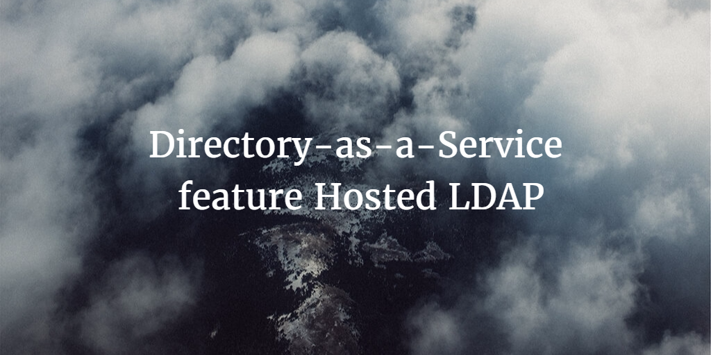 Directory-as-a-Service feature Hosted LDAP