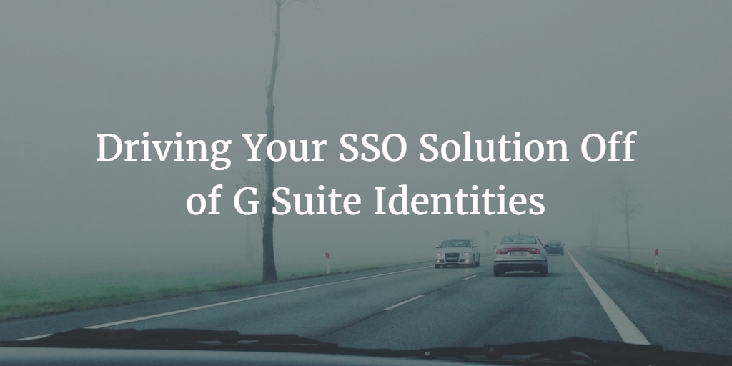 SSO Solution and G Suite Identities