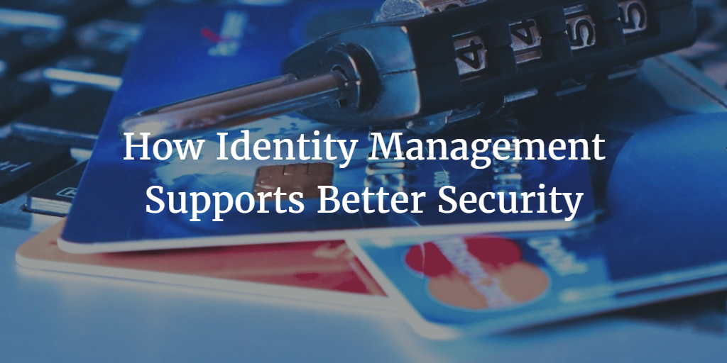 how identity management supports better security