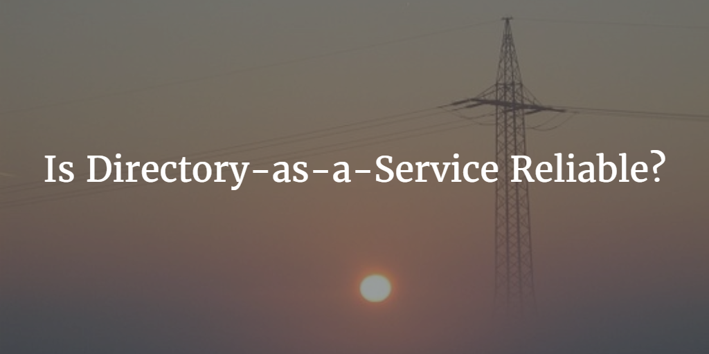 is-directory-as-a-service-reliable