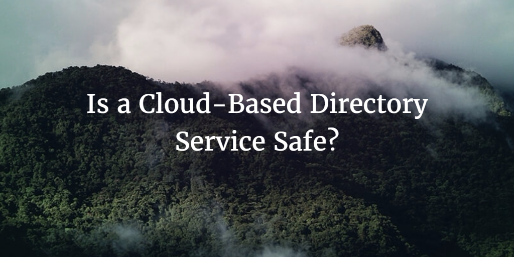 is a cloud-based directory service safe