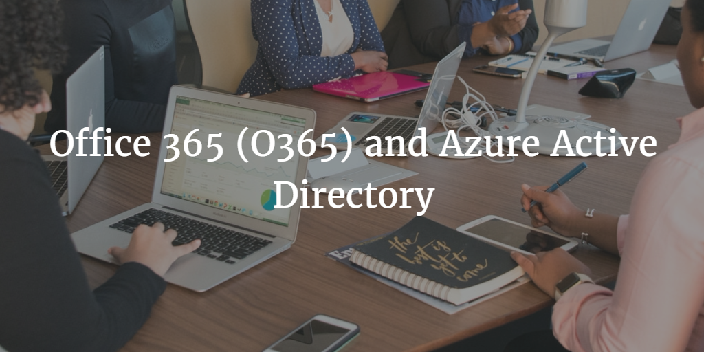 office-365-o365-and azure active directory