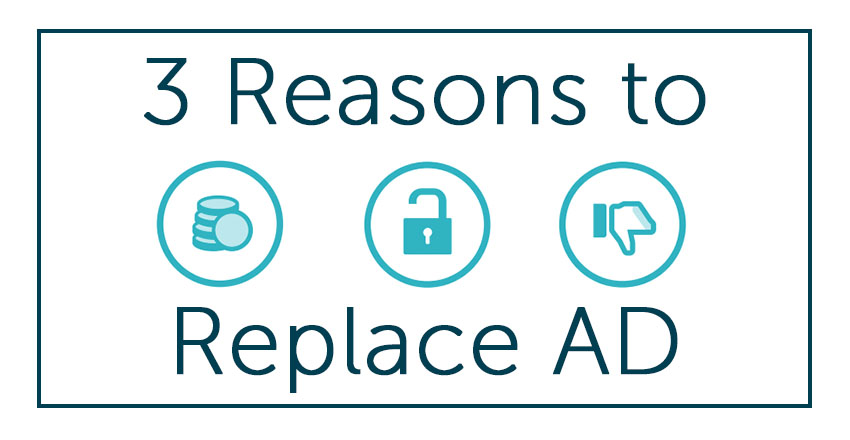 three reasons to replace active directory