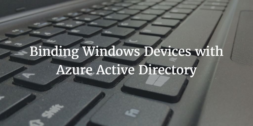 binding windows devices with azure active directory