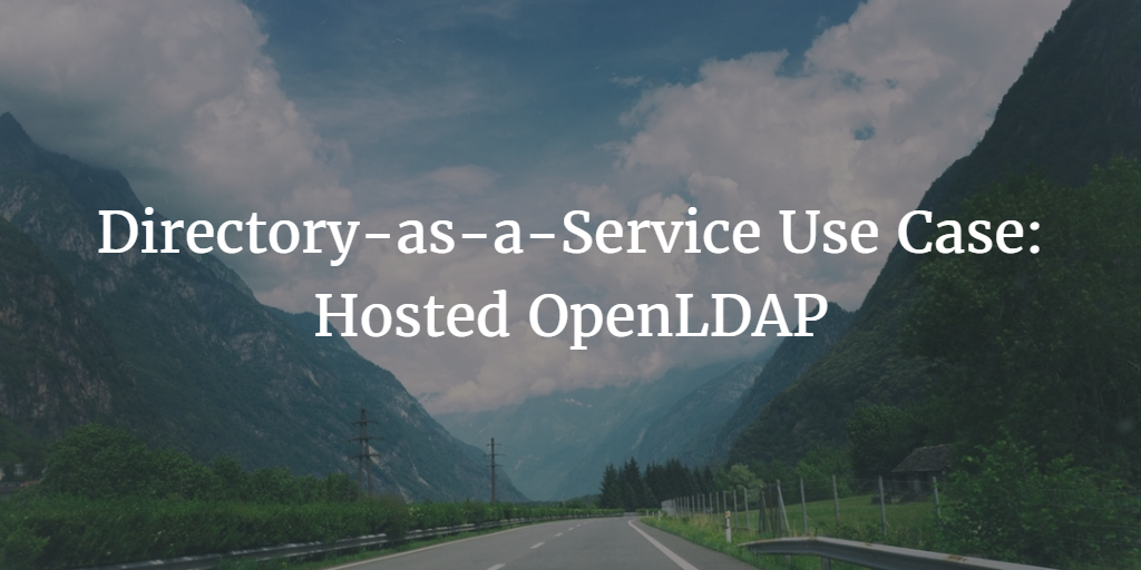 directory-as-a-service use case hosted openldap