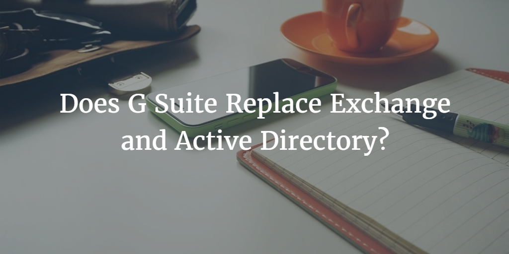does g suite replace exchange and active directory