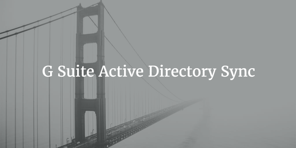 G Suite Active Directory Sync