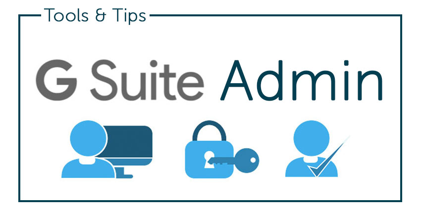 g suite administrator tools and tips