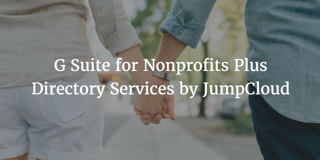 g suite for nonprofits plus directory services by jumpcloud