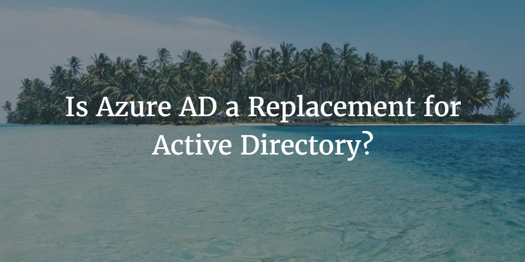 is azure ad a replacement for active directory