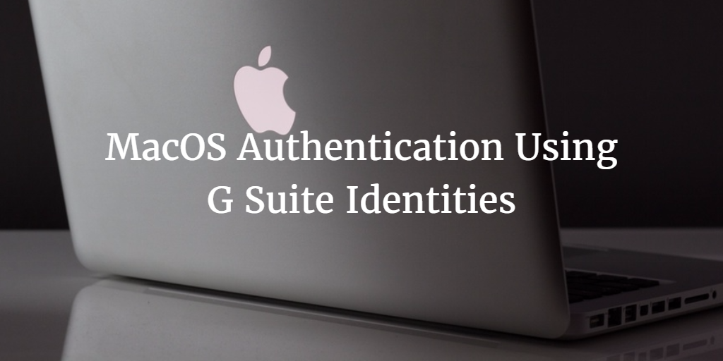 macos authentication using g suite identities