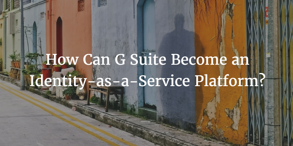 G Suite Identity-as-a-Service