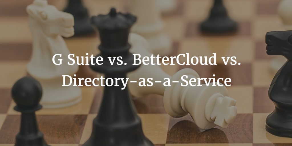 g suite vs bettercloud vs directory-as-a-service