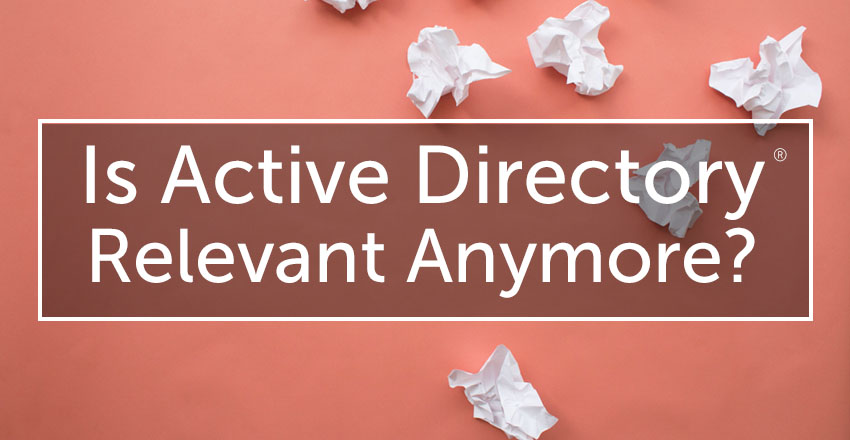 is active directory relevant anymore