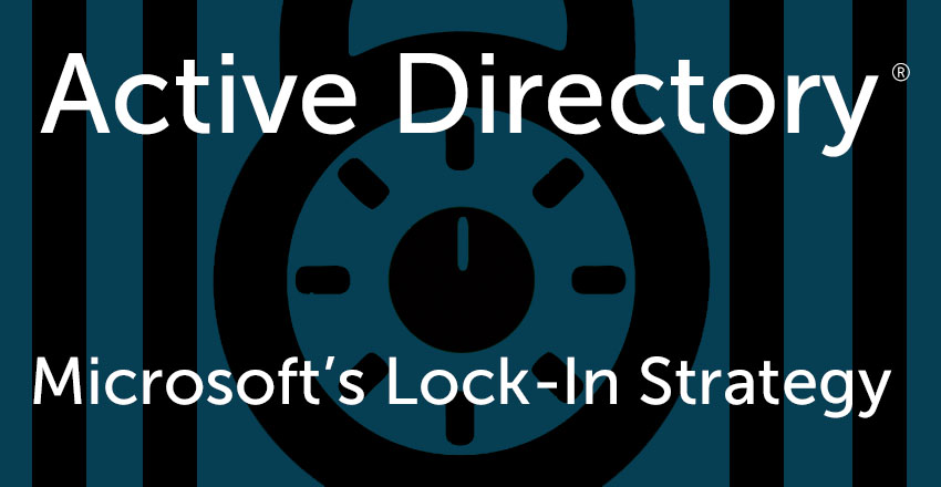 active directory Microsoft's windows lock-in strategy