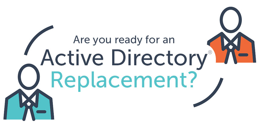 are you ready for an active directory replacement