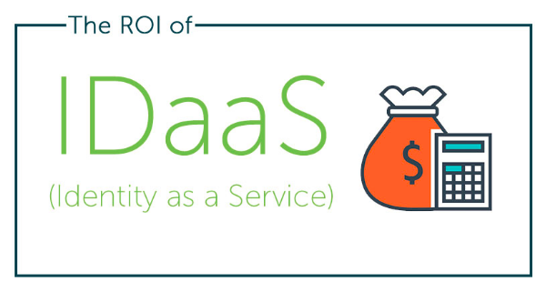 The ROI of Identity-as-a-Service IDaaS