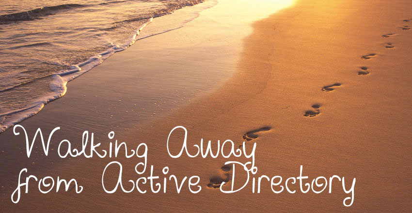 walking away from active directory