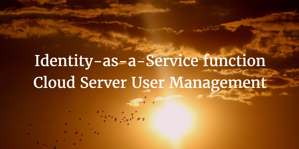 Identity-as-a-Service function Cloud Server User Management