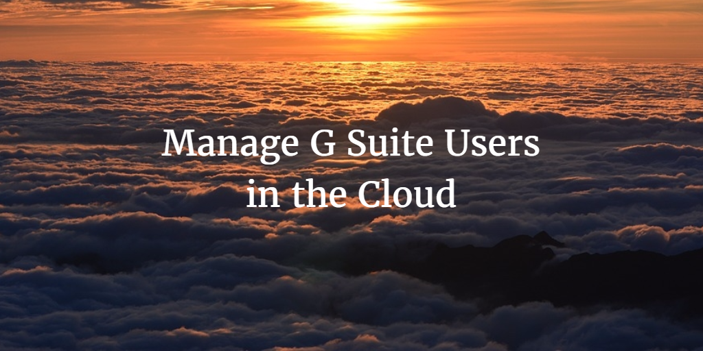 Manage G Suite Users in the Cloud