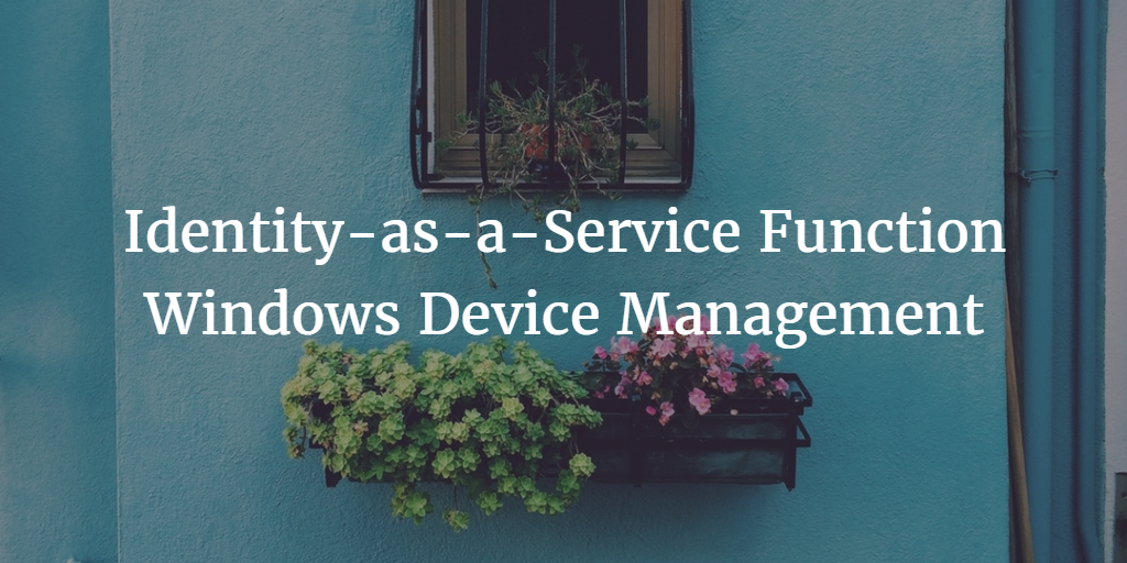 Identity-as-a-Service Function Windows Device Management