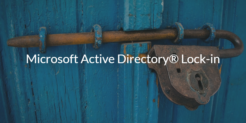 Microsoft Active Directory Lock-in
