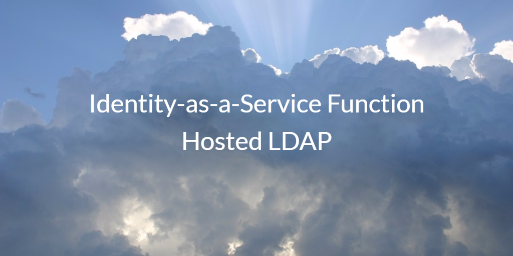 Identity-as-a-Service Function Hosted LDAP