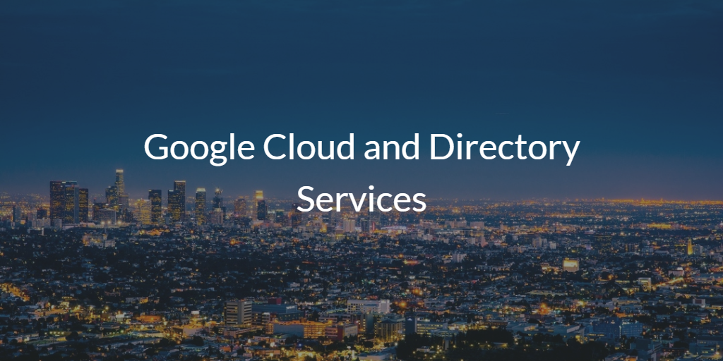 Google Cloud and Directory Services