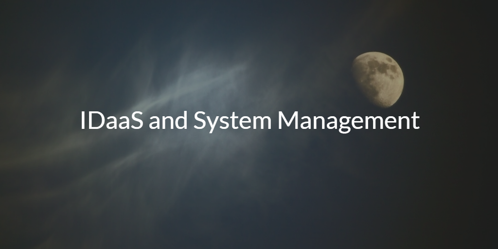 IDaaS and System Management