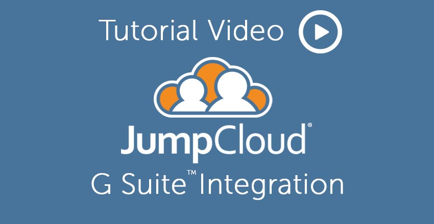 JumpCloud G Suite Integration with Directory-as-a-Service Tutorial Video