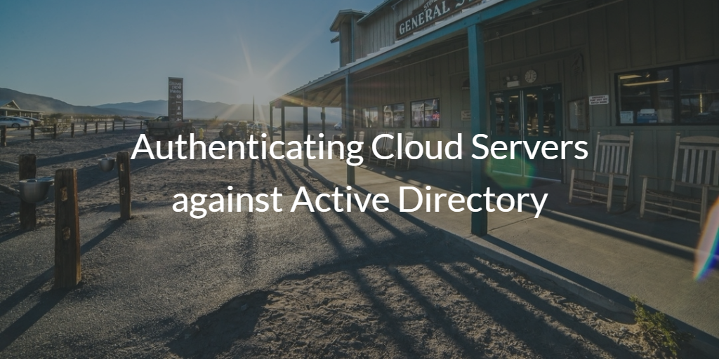 Authenticate Cloud Servers against Active Directory