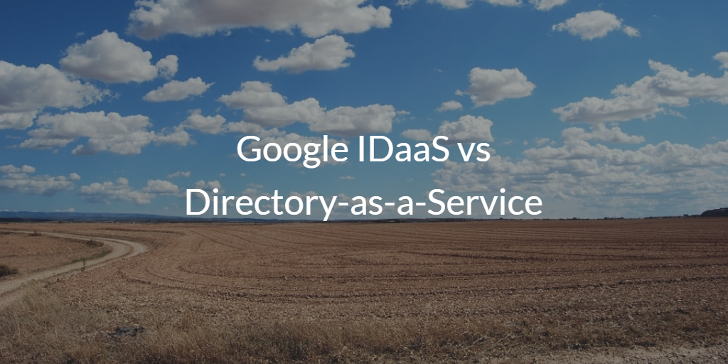 Google IDaaS vs Directory-as-a-Service