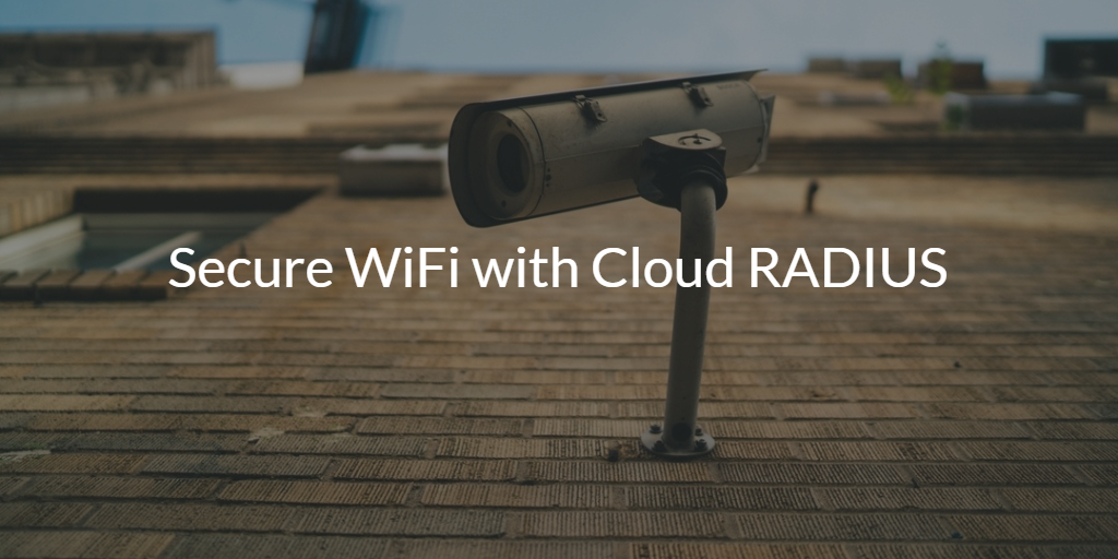 WiFi Secure Cloud RADIUS