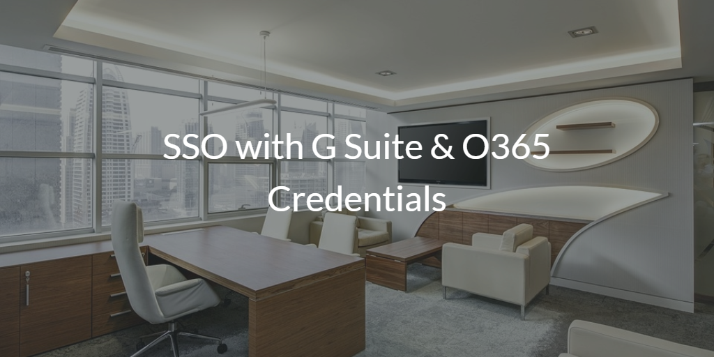 SSO with G Suite & O365 Credentials
