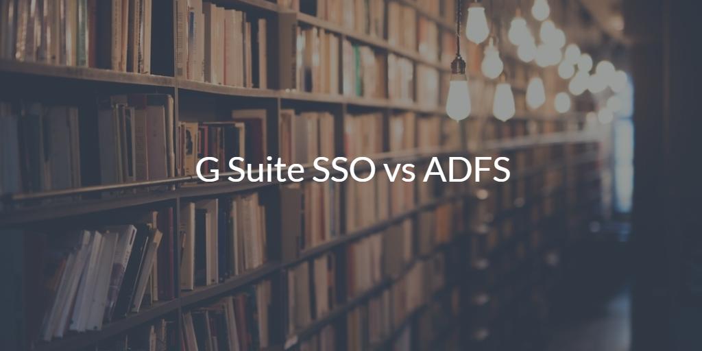 G Suite SSO vs ADFS | JumpCloud