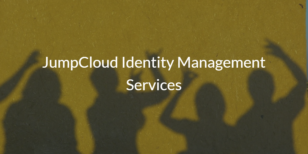 JumpCloud Identity Management Services