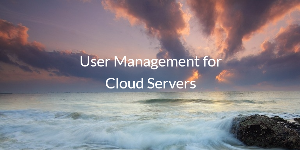 User Management for Cloud Servers