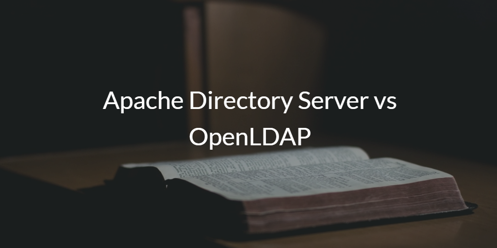 Apache Directory Server vs OpenLDAP