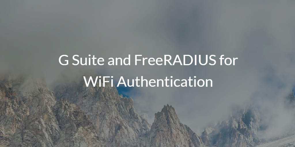 G Suite and FreeRADIUS for WiFi Authentication