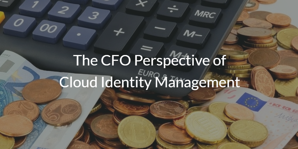The CFO Perspective of Cloud Identity Management