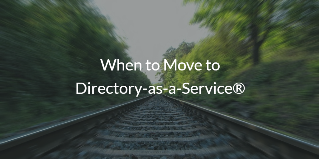 When to Move to Directory-as-a-Service