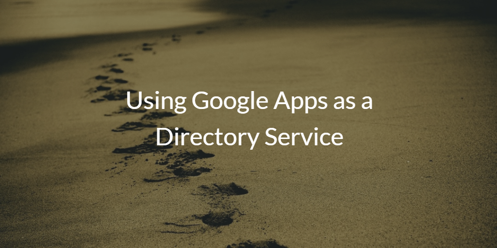 Using Google Apps as a Directory Service
