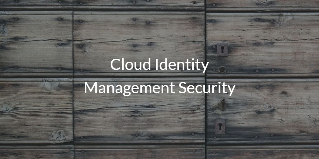Cloud Identity Management Security