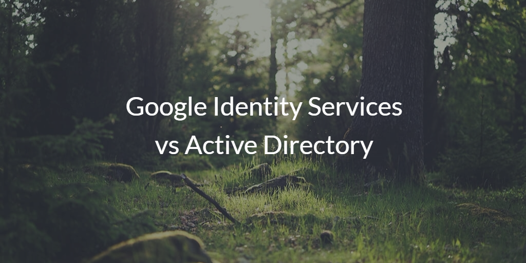 Google Identity Services vs Active Directory