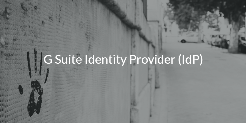 G Suite Identity Provider (IdP)