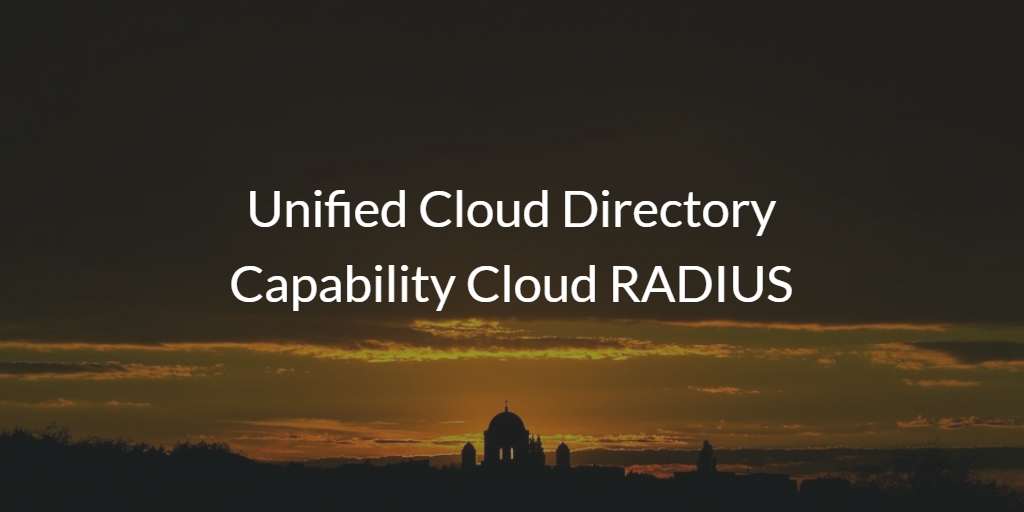 Unified Cloud Directory Capability Cloud RADIUS