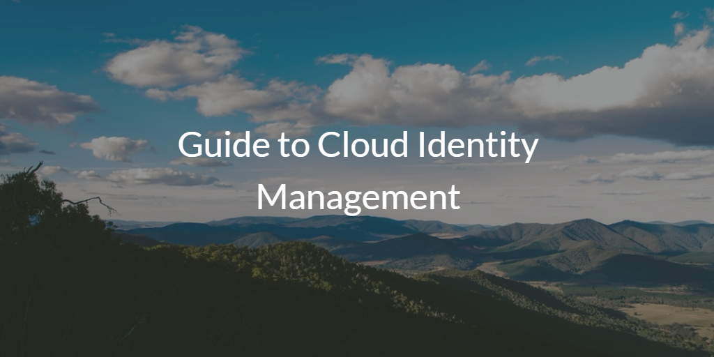 Guide to Cloud Identity Management