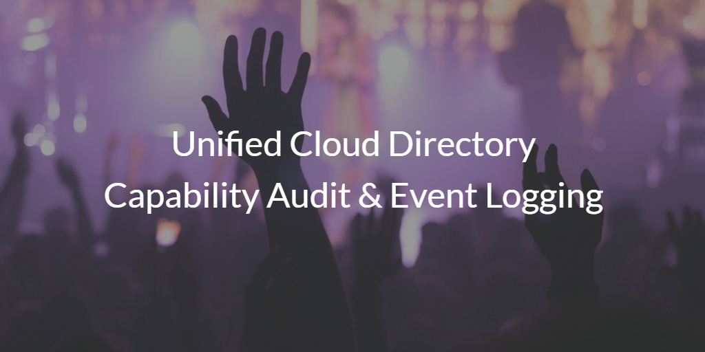 Unified Cloud Directory Capability Audit & Event Logging