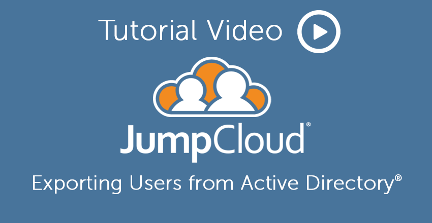 Exporting Users from Active Directory to JumpCloud